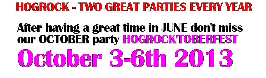 don't miss our fall party, hogrocktoberfest in October every year.