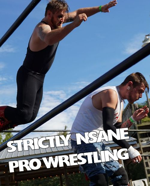 STRICTLY NSANE PRO WRESTLING
